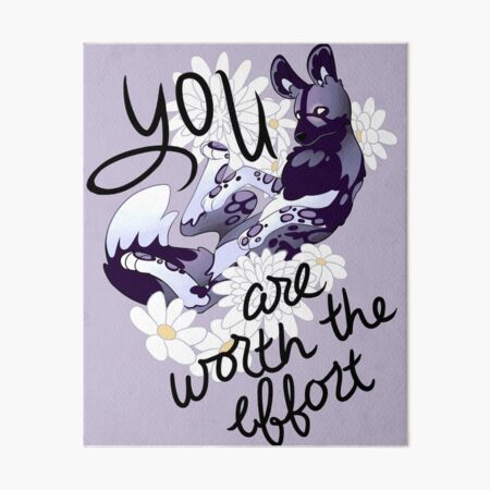 """""""You Are Worth the Effort"""" Painted Dog Art Board Print"""