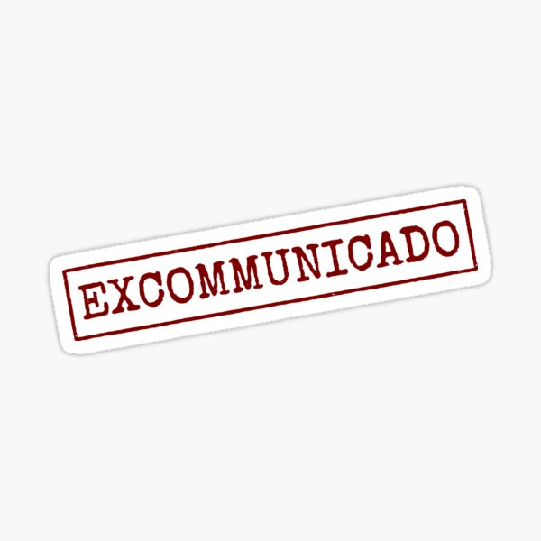 Excommunicado Sticker