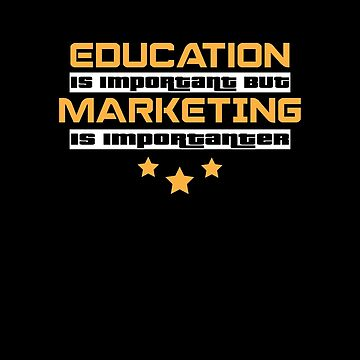 Education Is Important But Marketing Is  Importanter #Marketing  by handcraftline