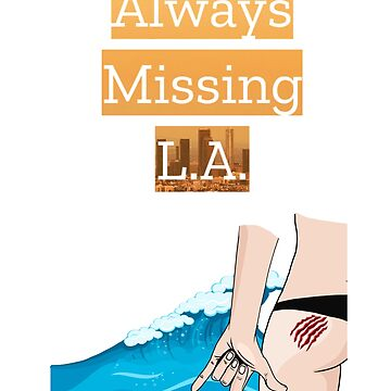 Always Missing L.A. Love Los Angeles Surfing Shaka Tee Shirt by IKOK