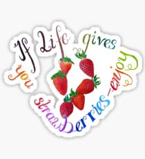 If life gives you strawberries - enjoy ... (optimization follows soon) Sticker