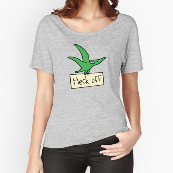Heck Off (Pterodactyl) Relaxed Fit T-Shirt