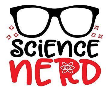 Science Nerd Glasses  by SmartAndPunny
