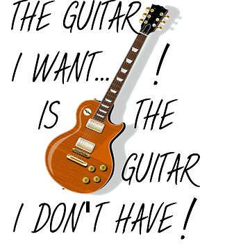 THE GUITAR I WANT by herbd