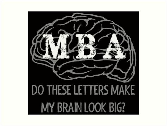 MBA - Graduation Gifts - Funny MBA Masters Degree