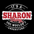 It's a SHARON Thing You Wouldn't Understand by wantneedlove