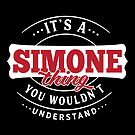 It's a SIMONE Thing You Wouldn't Understand by wantneedlove