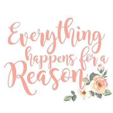 Everything Happens for a Reason 3 by swagner96