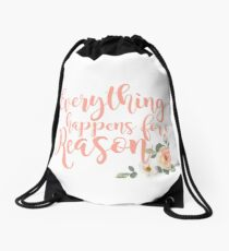 Everything Happens for a Reason 3 Drawstring Bag