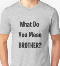 Was meinst du Bruder? Slim Fit T-Shirt