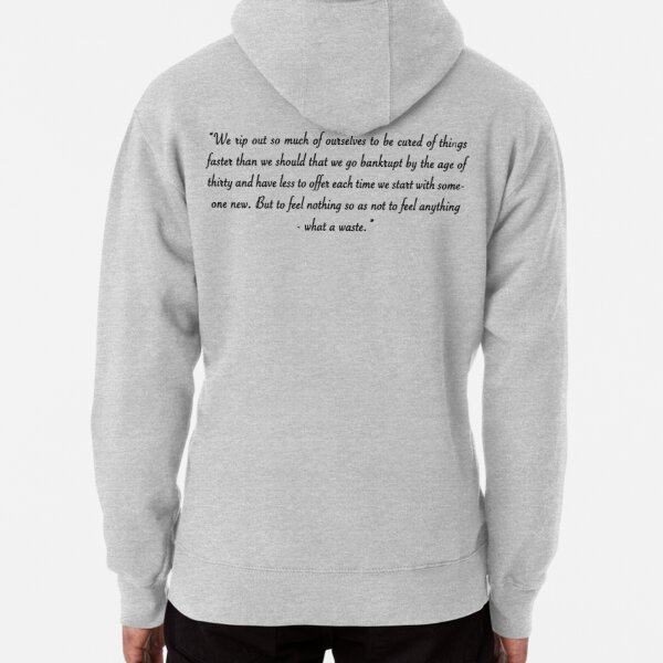 """""""We rip out so much of ourselves"""" Pullover Hoodie"""