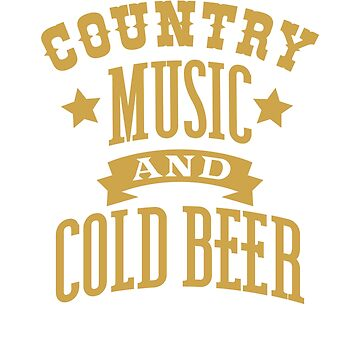 Country Music And Cold Beer black T-Shirt beer lover by TIHONA