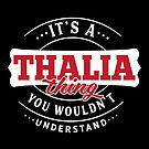 It's a THALIA Thing You Wouldn't Understand by wantneedlove