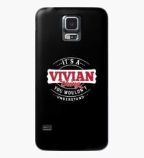 It's a VIVIAN Thing You Wouldn't Understand Case/Skin for Samsung Galaxy