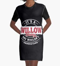 It's a WILLOW Thing You Wouldn't Understand Graphic T-Shirt Dress