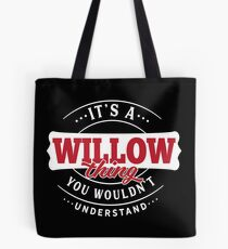 It's a WILLOW Thing You Wouldn't Understand Tote Bag