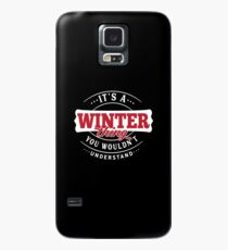 It's a WINTER Thing You Wouldn't Understand Case/Skin for Samsung Galaxy