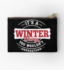 It's a WINTER Thing You Wouldn't Understand Studio Pouch