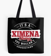 It's a XIMENA Thing You Wouldn't Understand Tote Bag