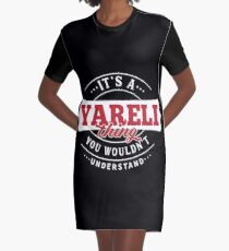 It's a YARELI Thing You Wouldn't Understand Graphic T-Shirt Dress