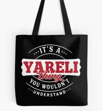 It's a YARELI Thing You Wouldn't Understand Tote Bag