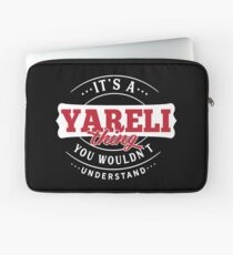 It's a YARELI Thing You Wouldn't Understand Laptop Sleeve