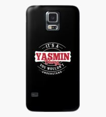 It's a YASMIN Thing You Wouldn't Understand Case/Skin for Samsung Galaxy