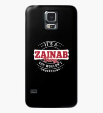 It's a ZAINAB Thing You Wouldn't Understand Case/Skin for Samsung Galaxy