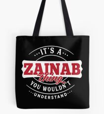 It's a ZAINAB Thing You Wouldn't Understand Tote Bag