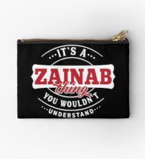 It's a ZAINAB Thing You Wouldn't Understand Studio Pouch