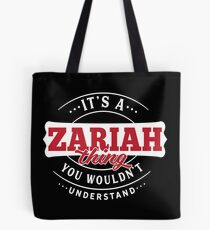 It's a ZARIAH Thing You Wouldn't Understand Tote Bag