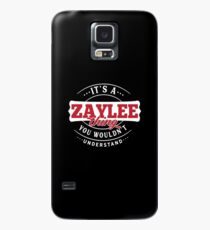 It's a ZAYLEE Thing You Wouldn't Understand Case/Skin for Samsung Galaxy