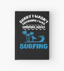 I Was Thinking About Surfing Summer   Beaches Hardcover Journal