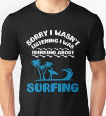 I Was Thinking About Surfing Summer   Beaches Unisex T-Shirt