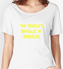 The People's Republic of Berkeley (yellow letters) Women's Relaxed Fit T-Shirt