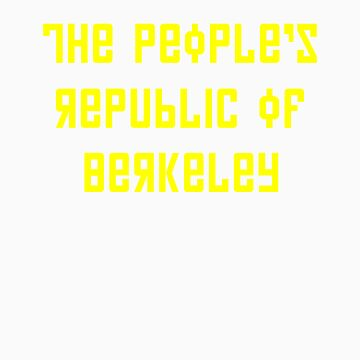 The People's Republic of Berkeley (yellow letters) by diculousdesigns