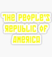 The People's Republic of America (yellow letters) Sticker