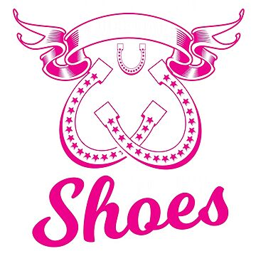 Funny Horse Lover Too Many Shoes  by CheerfulDesigns