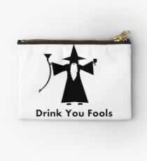 Drink You Fools - Gandalf Quote Studio Pouch