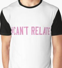 Cant relate Graphic T-Shirt