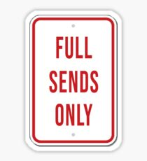 Full Sends Only Sticker