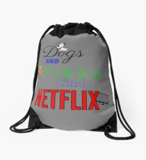 Dogs and Pizza and Netflix Drawstring Bag