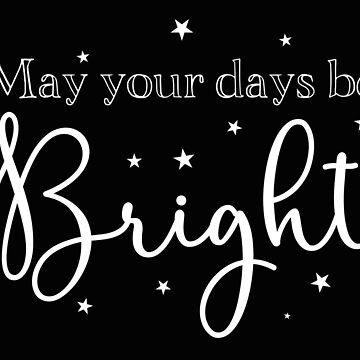 May your days be BRIGHT! (Awesome Christmas design) by jazzydevil