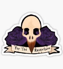 For The Raven Queen Sticker