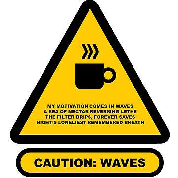 Caution Motivation Coffee by wetdryvac