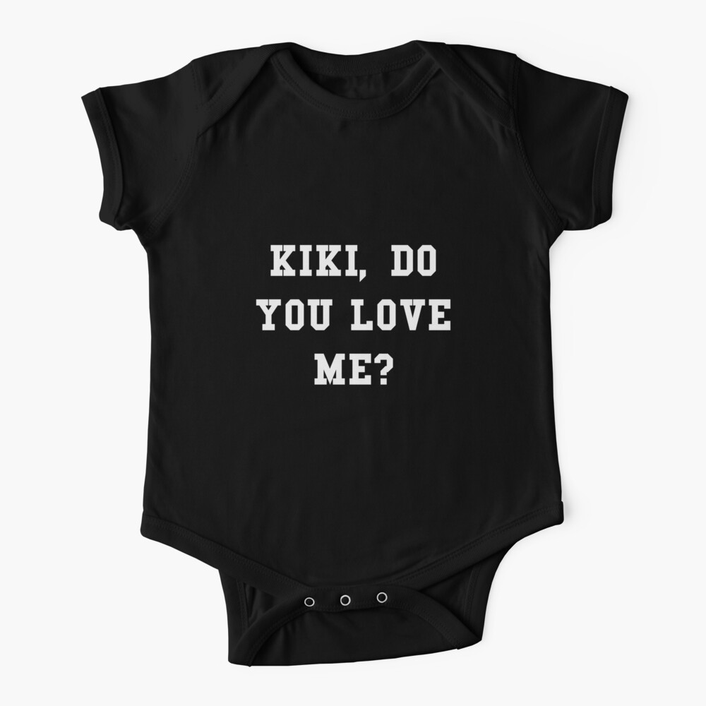 Kiki, Do you Love Me? Baby One-Piece