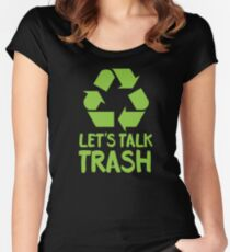 Let's TALK TRASH Women's Fitted Scoop T-Shirt