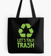 Let's TALK TRASH Tote Bag