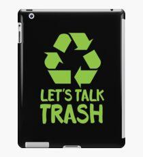 Let's TALK TRASH iPad Case/Skin