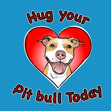 Hug your Pitbull today by evlwevl
